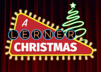 A Lerner Christmas | DEC 11-20
